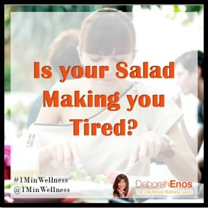 Is Your Salad Making You Tired by Deborah Enos, Keynote Speaker and Author