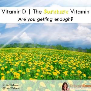 Vitamin D Sunshine Vitamin Deficiency Deborah Enos