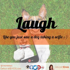Laugh like you just saw a dog taking a selfie deborah enos