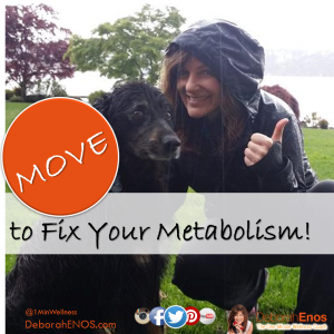 Move to fix your metabolism by deborah enos female motivational speaker and certified nutritionist v3