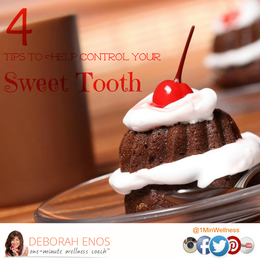 4 tips to help control your Sweet Tooth deborah enos