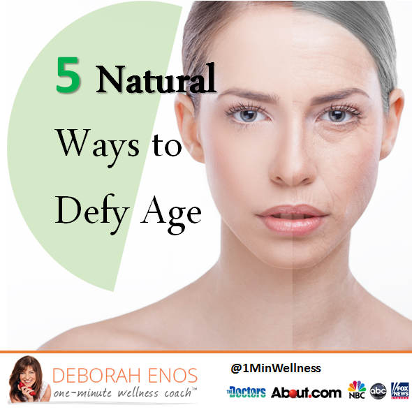 5 Natural Ways to Defy Age