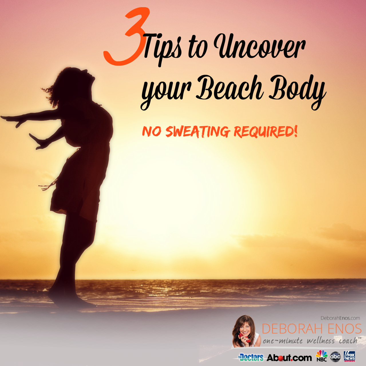 3 Tips to Uncover your Beach Body - No Sweating Required!
