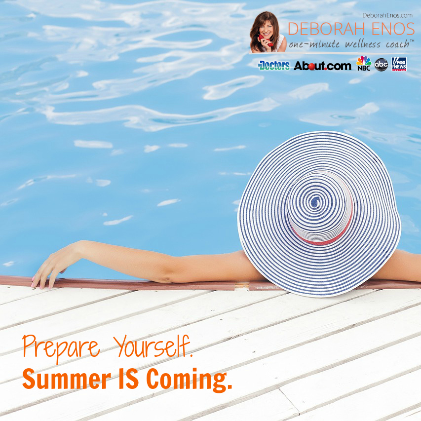 Prepare Yourself. Summer IS Coming.